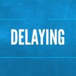 Delaying