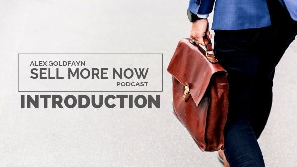 Introduction to the Sell More Now Podcast