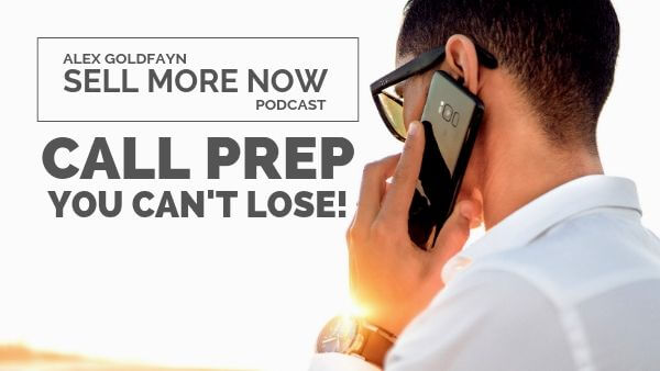 Listen To This Before Your Next Sales Call — You Can't Lose!