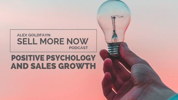 A Short History of Positive Psychology & Its Huge Impact on Sales Growth