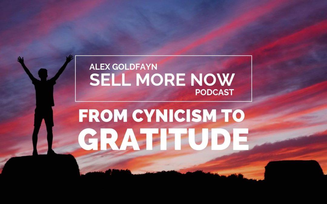 Mindset Shift Episode – From Cynicism to Gratitude