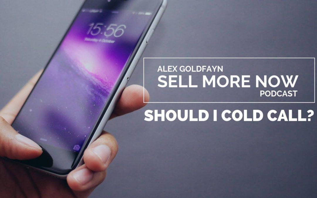 Ask Alex Q&A – Should I Cold Call?