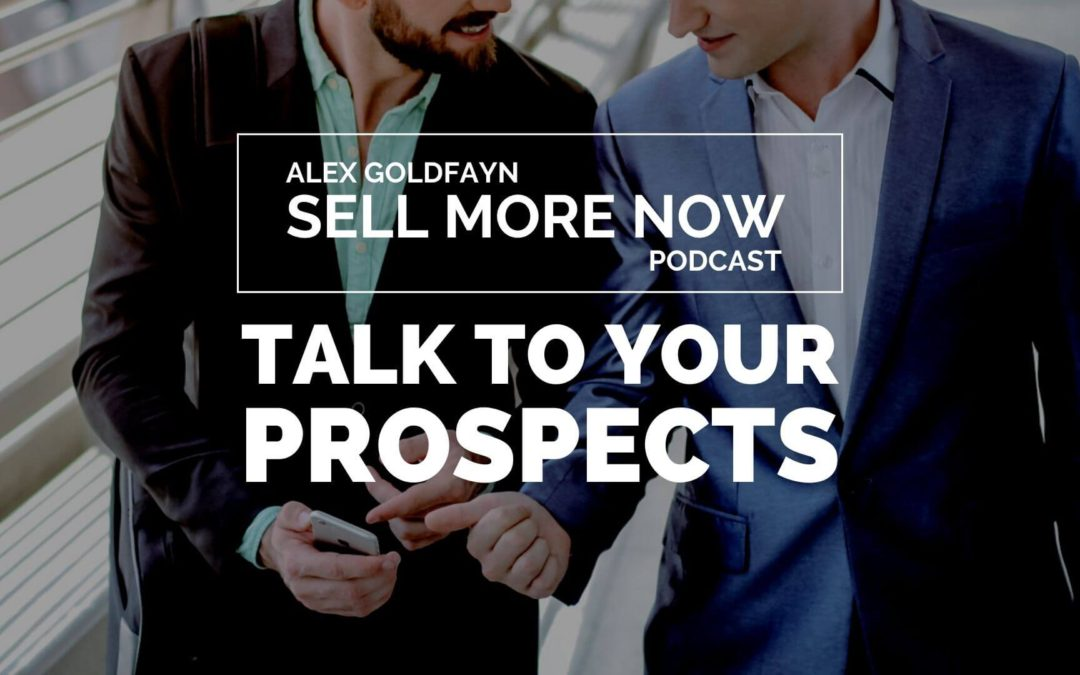 Talk to your prospects not just your customers